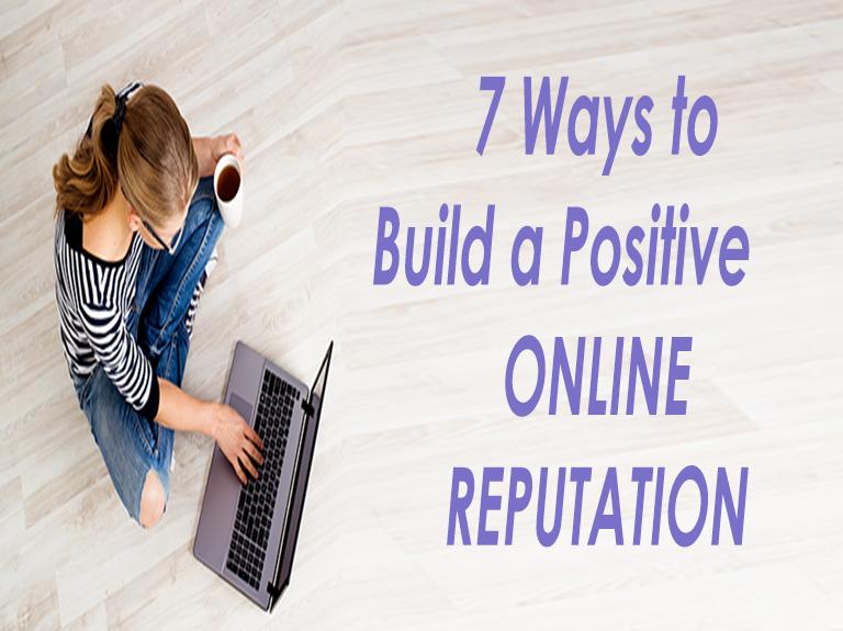 Build Positive Online Reputation