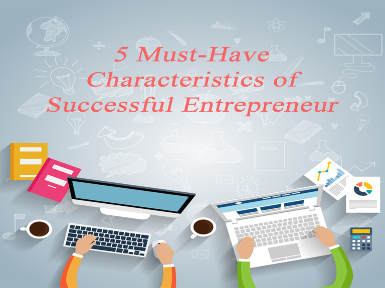 5-must-have-entrepreneur-characteristics